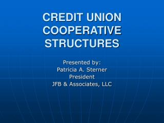 CREDIT UNION  COOPERATIVE STRUCTURES