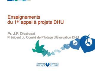 Enseignements  du 1 er  appel à projets DHU