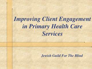 Improving Client Engagement in Primary Health Care Services