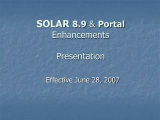 SOLAR 8.9  &  Portal  Enhancements Presentation