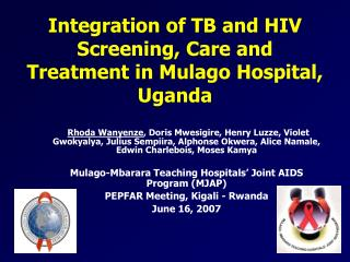 Integration of TB and HIV Screening, Care and Treatment in Mulago Hospital, Uganda