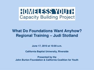 June 17, 2010 at 10:00 a.m. California Baptist University, Riverside Presented by the