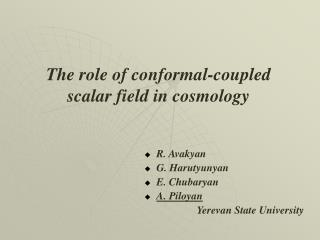 The role of conformal-coupled scalar field in cosmology
