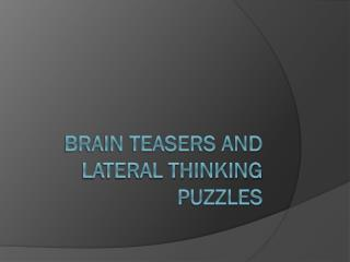 brain  Teasers and Lateral Thinking Puzzles