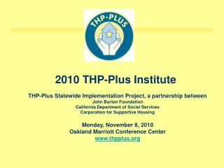 THP-Plus Statewide Implementation Project, a partnership between John Burton Foundation