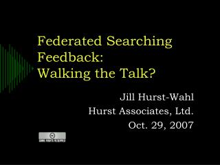 Federated Searching Feedback:  Walking the Talk?