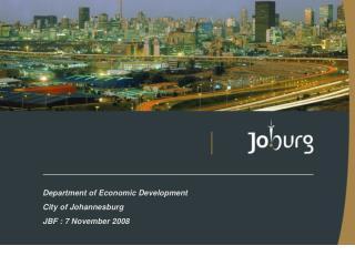 Department of Economic Development City of Johannesburg JBF : 7 November 2008