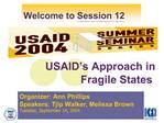 USAID s Approach in  Fragile States