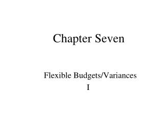 Flexible Budgets/Variances I