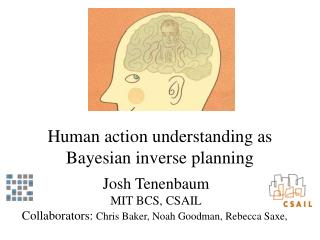Human action understanding as Bayesian inverse planning