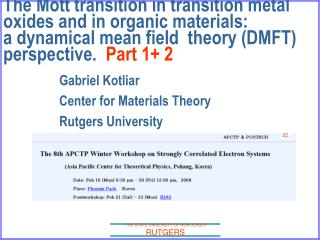 Gabriel Kotliar Center for Materials Theory Rutgers University