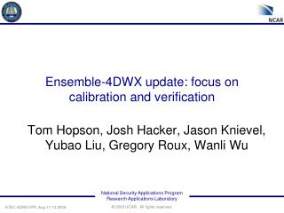 Ensemble-4DWX update: focus on calibration and verification