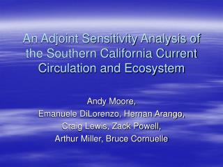 An Adjoint Sensitivity Analysis of  the Southern California Current Circulation and Ecosystem
