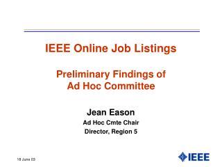 IEEE Online Job Listings Preliminary Findings of  Ad Hoc Committee