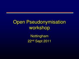 Open Pseudonymisation workshop