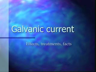 Galvanic current