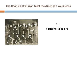 The Spanish Civil War: Meet the American Volunteers