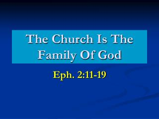 The Church Is The Family Of God