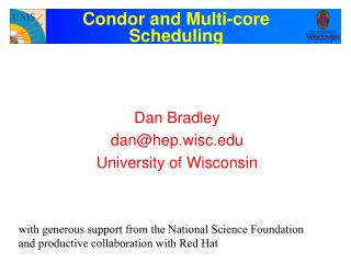 Condor and Multi-core Scheduling