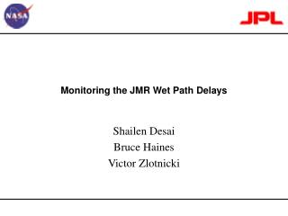 Monitoring the JMR Wet Path Delays