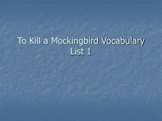 To Kill a Mockingbird Vocabulary List 1