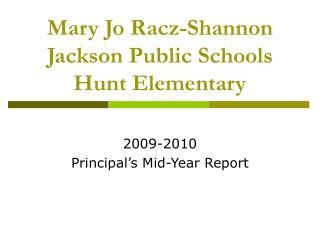 Mary Jo Racz-Shannon Jackson Public Schools Hunt Elementary