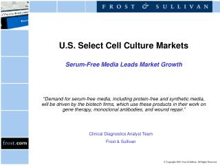 U.S. Select Cell Culture Markets Serum-Free Media Leads Market Growth