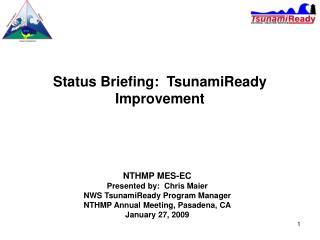Status Briefing:  TsunamiReady Improvement