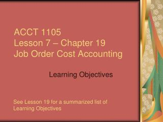 ACCT 1105 Lesson 7 – Chapter 19 Job Order Cost Accounting