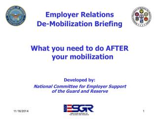 Employer Relations De-Mobilization Briefing What you need to do AFTER          your mobilization