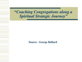 """ Coaching Congregations along a Spiritual Strategic Journey"""