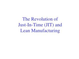 The Revolution of  Just-In-Time (JIT) and Lean Manufacturing