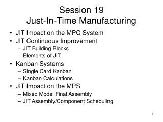 Session 19 Just-In-Time Manufacturing