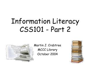 Information Literacy CSS101 - Part 2