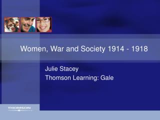 Women, War and Society 1914 - 1918