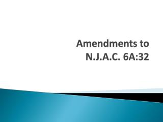 Amendments to  N.J.A.C. 6A:32