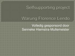 Selfsupporting project        Warung Florence Lendo