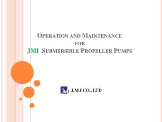 Operation and Maintenance for JMI   Submersible Propeller Pumps
