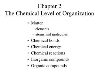 Chapter 2  The Chemical Level of Organization