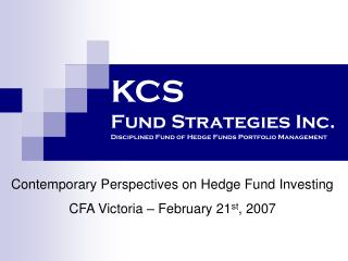 KCS Fund Strategies Inc. Disciplined Fund of Hedge Funds Portfolio Management