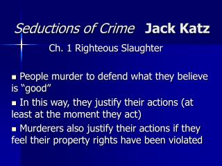 Seductions of Crime Jack Katz