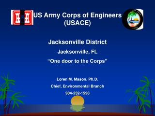 "Jacksonville District Jacksonville, FL ""One door to the Corps"""