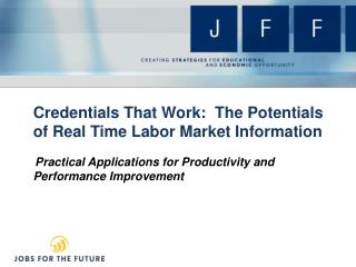 Credentials That Work:  The Potentials of Real Time Labor Market Information