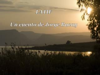 LATIF Un cuento de Jorge Bucay