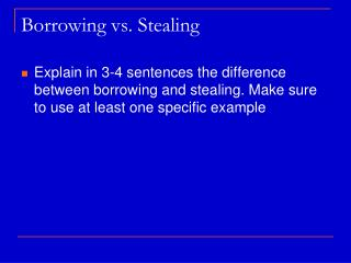 Borrowing vs. Stealing