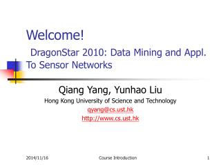 Welcome! DragonStar 2010: Data Mining and Appl. To Sensor Networks