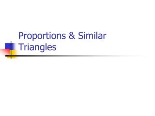 Proportions & Similar Triangles