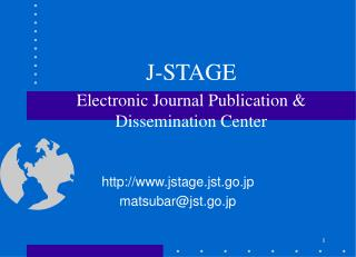 J-STAGE Electronic Journal Publication & Dissemination Center