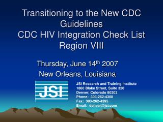Transitioning to the New CDC Guidelines CDC HIV Integration Check List Region VIII