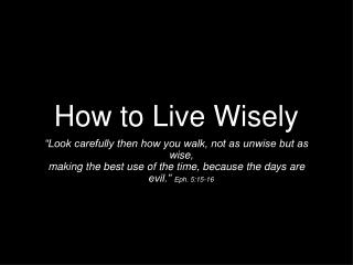How to Live Wisely